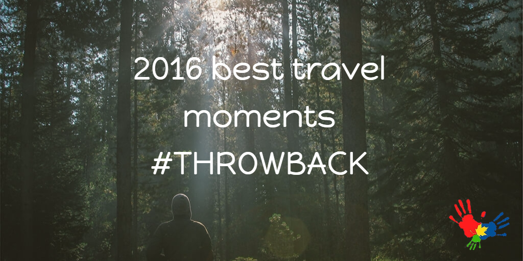 Our 5 most memorable travel experience in the year 2016 - Travel diary